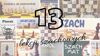 13 lekcji szachowych